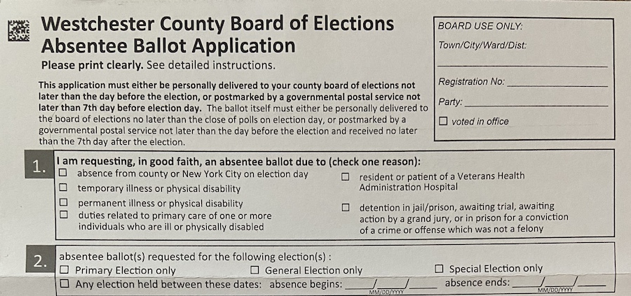 On the application for an Absentee Ballot in Westchester, you must specify the reason for wanted one. In the case of the Corona Virus, the proper choice would be temporary illness because there is no option for voting by mail out of caution.