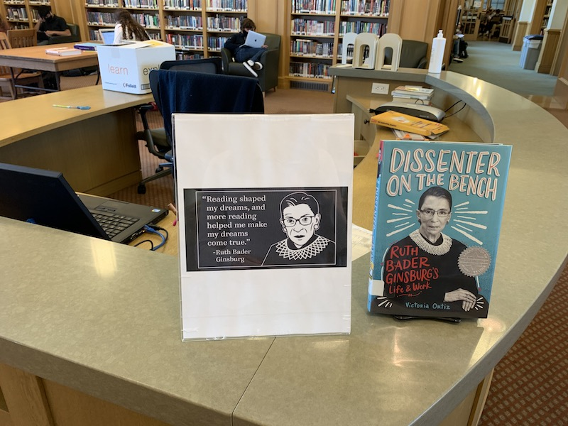 Mrs. Schmidt memorializes Ruth Bader Ginsburg in the library with one of her Biographies and the following quote: